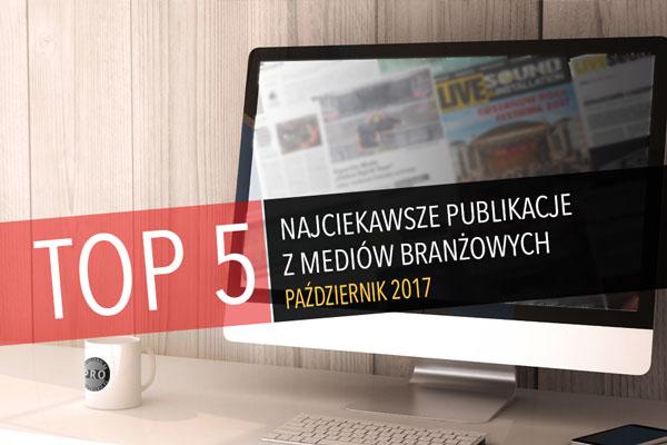 [TOP 5] Najciekawszych artykułów w prasie – 10/2017