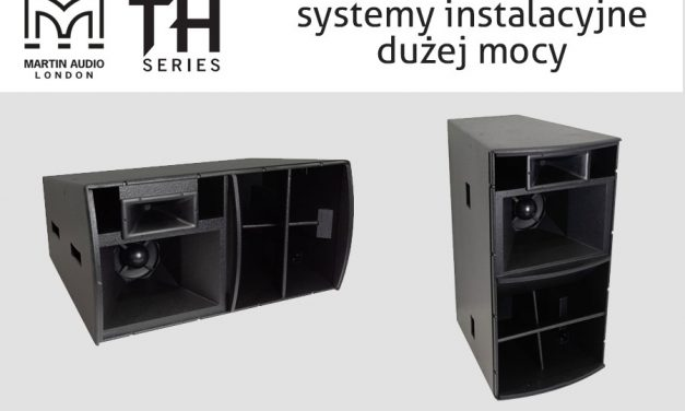 Nowa seria TH – Martin Audio