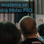 Wrażenia ze szkolenia Midas Pro