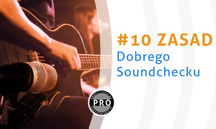 #10 Zasad dobrego Soundchecku