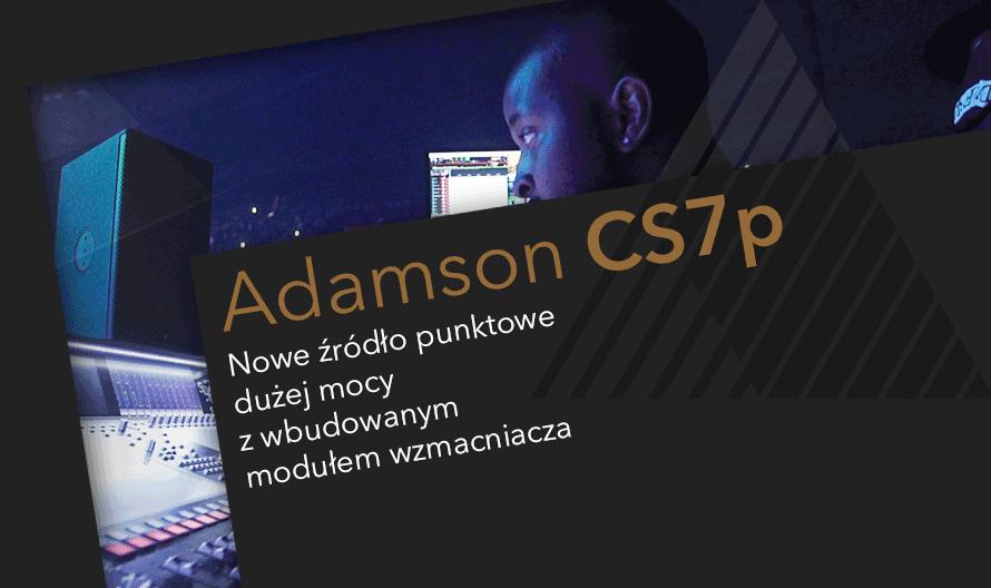 Adamson CS7p – źródło punktowe dużej mocy